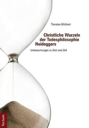 Christliche Wurzeln der Todesphilosophie Heideggers