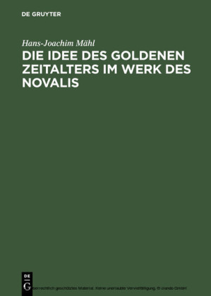 Die Idee des goldenen Zeitalters im Werk des Novalis