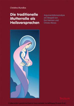 Die traditionelle Mutterrolle als Heilsversprechen
