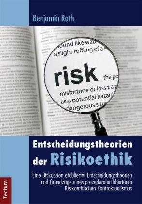 Entscheidungstheorien der Risikoethik