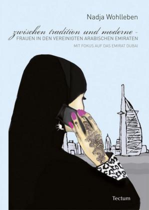 Zwischen Tradition und Moderne - Frauen in den Vereinigten Arabischen Emiraten