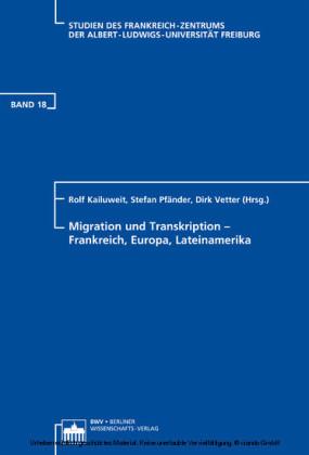 Migration und Transkription - Frankreich, Europa, Lateinamerika