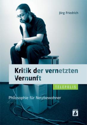 Kritik der vernetzten Vernunft (TELEPOLIS). Tl.1