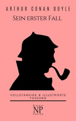 Sherlock Holmes - Sein erster Fall und andere Detektivgeschichten