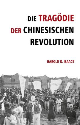 Die Tragödie der chinesischen Revolution