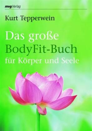 Das große BodyFit-Buch für Körper und Seele