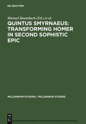 Quintus Smyrnaeus: Transforming Homer in Second Sophistic Epic
