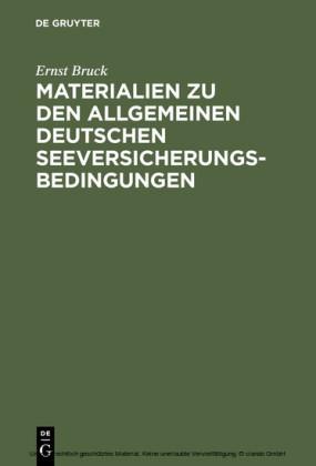 Ernst Bruck: Materialien zu den Allgemeinen Deutschen Seeversicherungs-Bedingungen