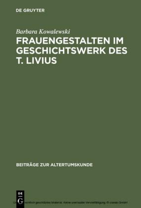 Frauengestalten im Geschichtswerk des T. Livius