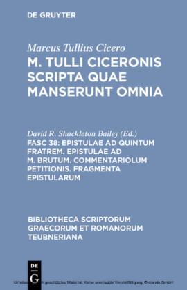 Epistulae ad Quintum fratrem. Epistulae ad M. Brutum. Commentariolum petitionis. Fragmenta epistularum