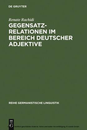 Gegensatzrelationen im Bereich deutscher Adjektive