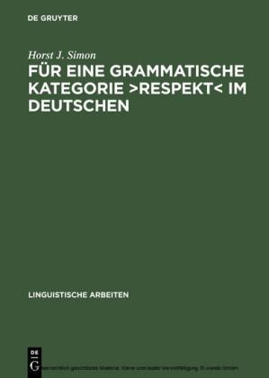 Für eine grammatische Kategorie 'Respekt' im Deutschen