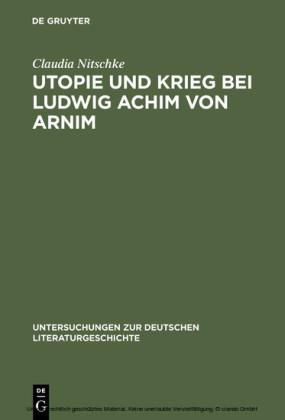 Utopie und Krieg bei Ludwig Achim von Arnim