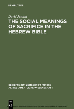 The Social Meanings of Sacrifice in the Hebrew Bible