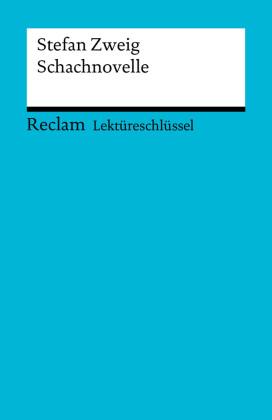 Lektüreschlüssel. Stefan Zweig: Schachnovelle
