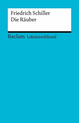 Lektüreschlüssel. Friedrich Schiller: Die Räuber
