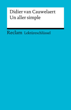 Lektüreschlüssel. Didier van Cauwelaert: Un aller simple
