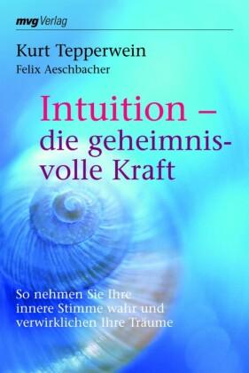 Intuition - die geheimnisvolle Kraft