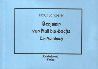 Benjamin von Null bis Sechs