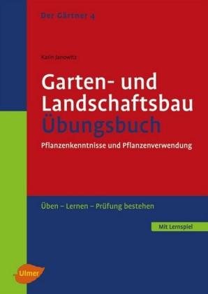 Der Gärtner 4. Garten- und Landschaftsbau. Übungsbuch
