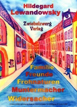 Familie - Freunde - Frohnaturen - Muntermacher - Widersacher