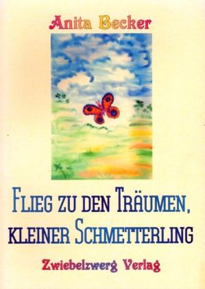 Flieg zu den Träumen, kleiner Schmetterling