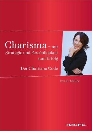 Charisma - Mit Strategie und Persönlichkeit zum Erfolg