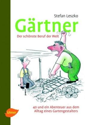 Gärtner - Der schönste Beruf der Welt