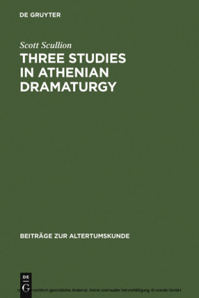 Three Studies in Athenian Dramaturgy