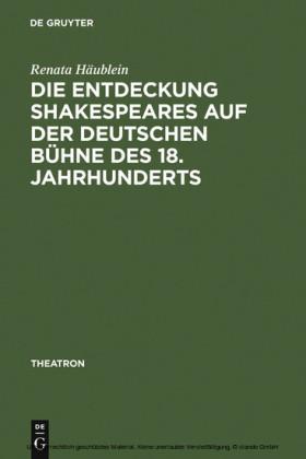 Die Entdeckung Shakespeares auf der deutschen Bühne des 18. Jahrhunderts