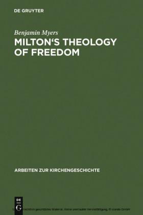 Milton's Theology of Freedom