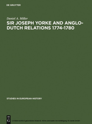 Sir Joseph Yorke and Anglo-Dutch relations 1774-1780