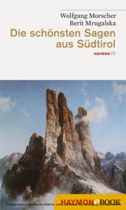 Die schönsten Sagen aus Südtirol