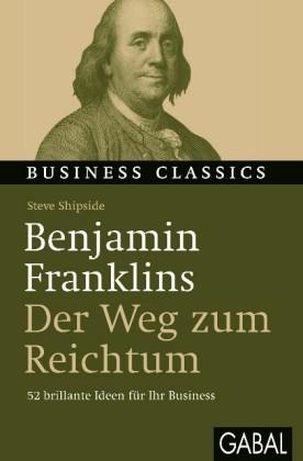 Benjamin Franklins 'Der Weg zum Reichtum'