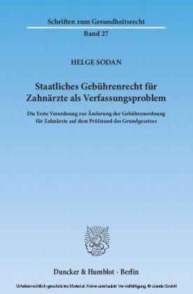 Staatliches Gebührenrecht für Zahnärzte als Verfassungsproblem.
