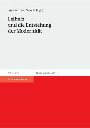 Leibniz und die Entstehung der Modernit