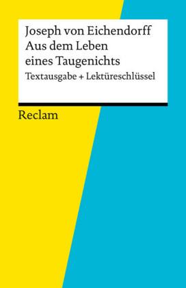 Textausgabe + Lektüreschlüssel. Joseph von Eichendorff: Aus dem Leben eines Taugenichts
