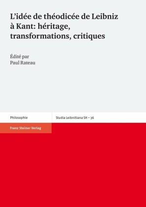 L idée de théodicée de Leibniz à Kant: héritage, transformations, critiques