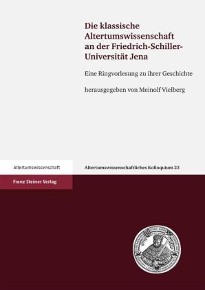 Die klassische Altertumswissenschaft an der Friedrich-Schiller-Universität Jena