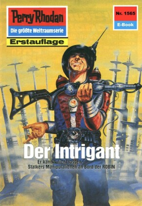 Perry Rhodan 1565: Der Intrigant