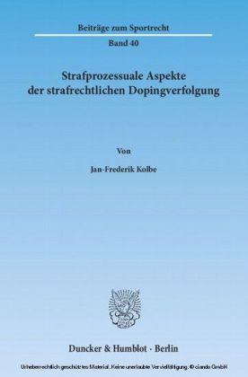 Strafprozessuale Aspekte der strafrechtlichen Dopingverfolgung.