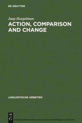 Action, Comparison and Change