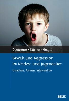 Gewalt und Aggression im Kindes- und Jugendalter