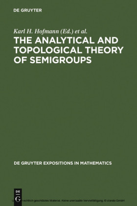 The Analytical and Topological Theory of Semigroups