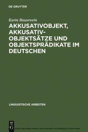 Akkusativobjekt, Akkusativobjektsätze und Objektsprädikate im Deutschen