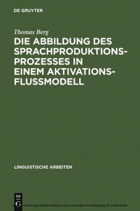Die Abbildung des Sprachproduktionsprozesses in einem Aktivationsflußmodell