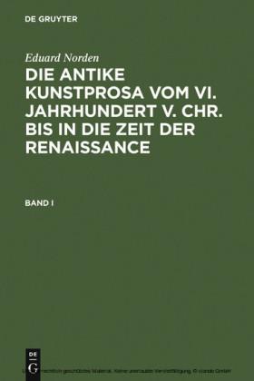 Eduard Norden: Die antike Kunstprosa vom VI. Jahrhundert v. Chr. bis in die Zeit der Renaissance. Band I. Bd.1