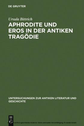 Aphrodite und Eros in der antiken Tragödie