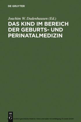 Das Kind im Bereich der Geburts- und Perinatalmedizin