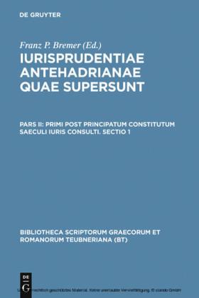 Primi post principatum constitutum saeculi iuris consulti. Sectio 1. Sectio.1
